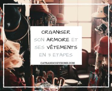 Organiser son armoire et ses vêtements en 3 étapes