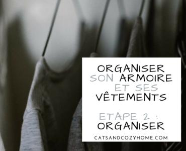 Organiser son armoire et ses vêtements – Etape 2 Organiser