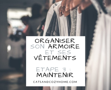 Organiser son armoire et ses vêtements – Etape 3  Maintenir